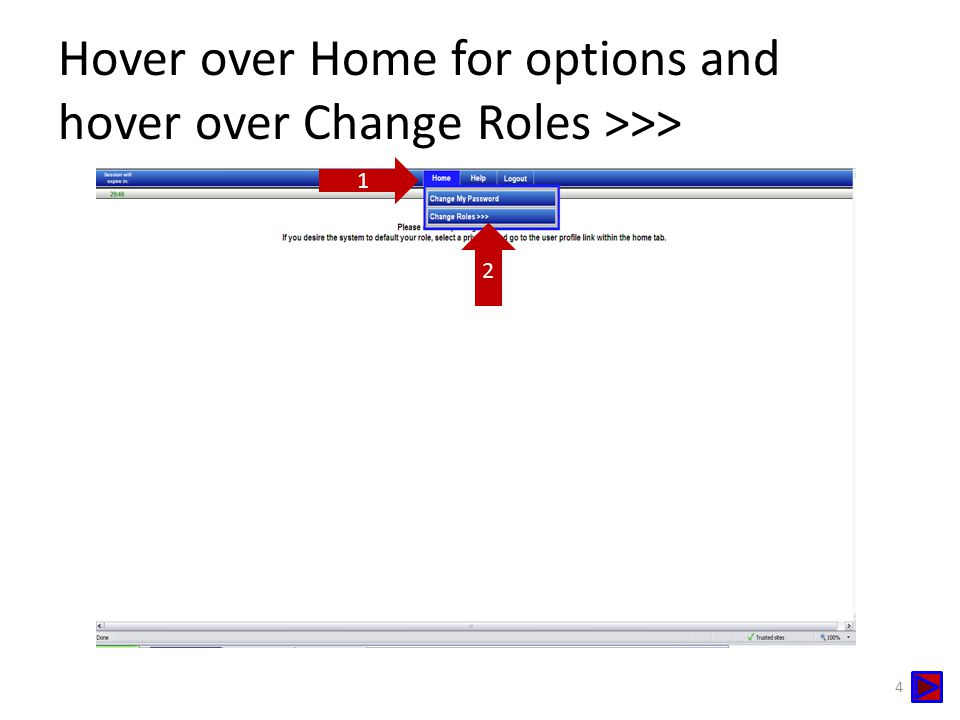 Hover over Home for options and hover over Change Roles >>>