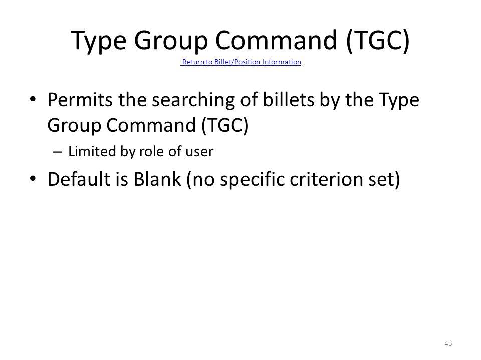 Type Group Command (TGC) Return to Billet/Position Information
