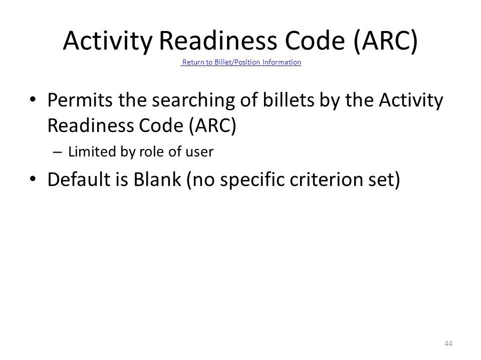 Activity Readiness Code (ARC) Return to Billet/Position Information