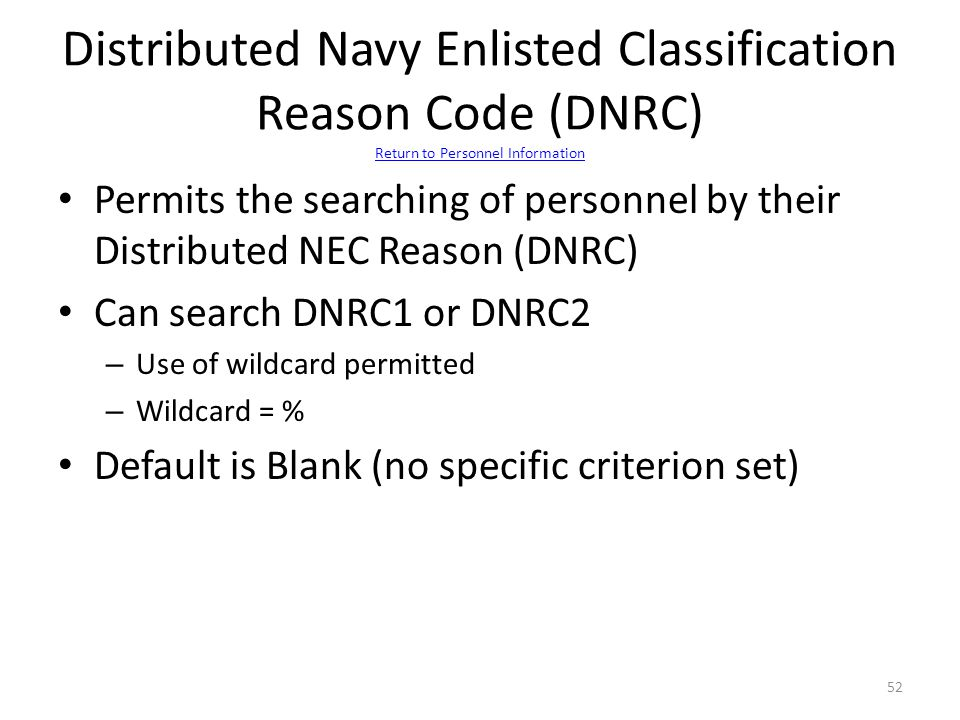 Distributed Navy Enlisted Classification Reason Code (DNRC) Return to Personnel Information