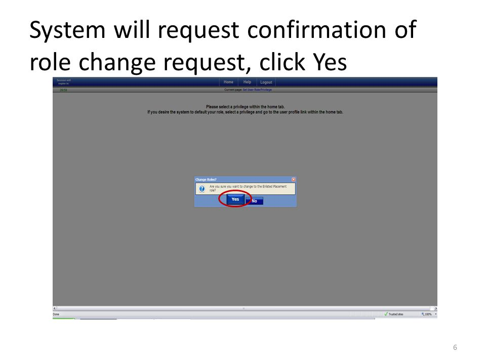System will request confirmation of role change request, click Yes