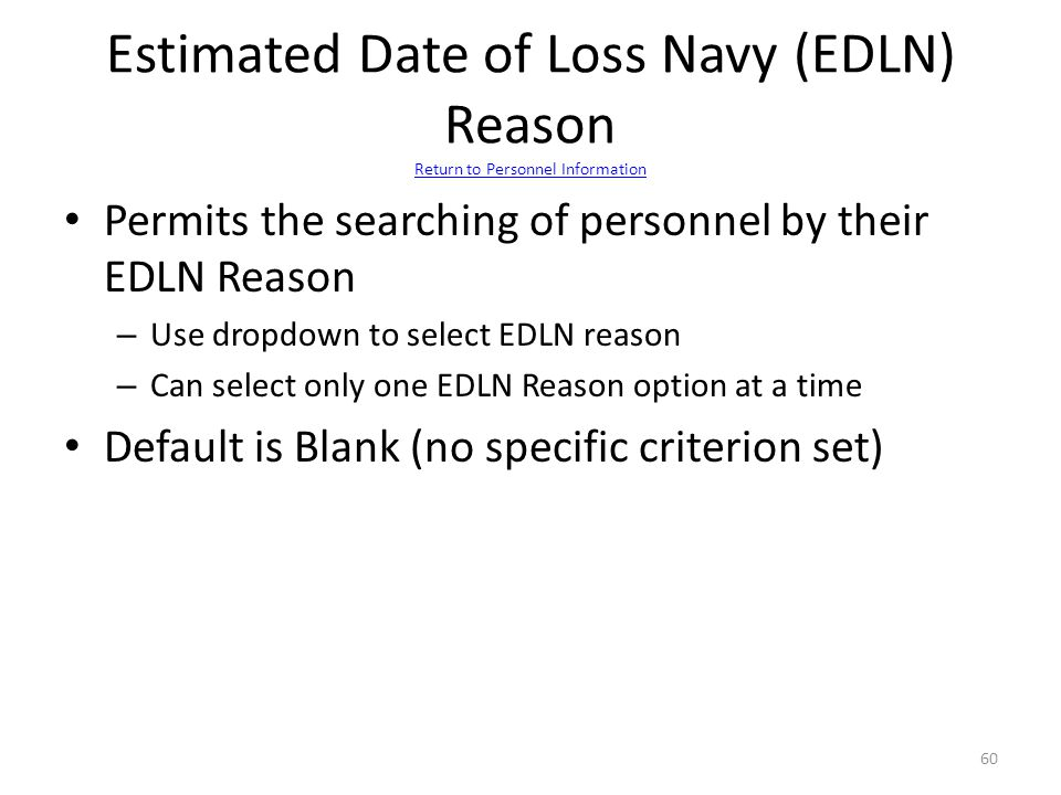 Estimated Date of Loss Navy (EDLN) Reason Return to Personnel Information