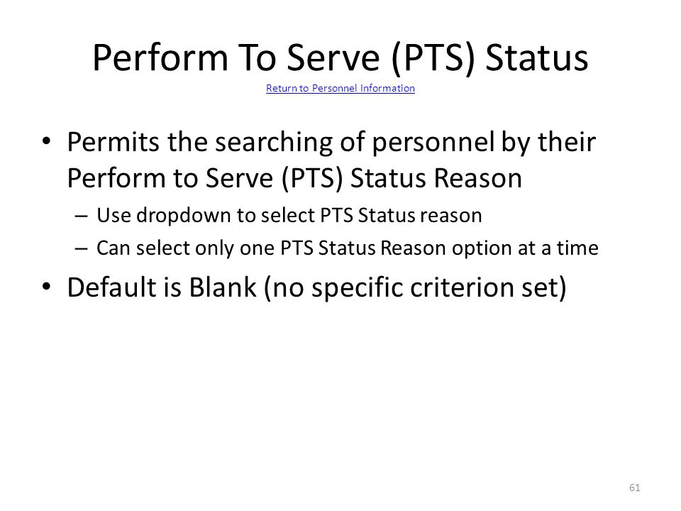 Perform To Serve (PTS) Status Return to Personnel Information