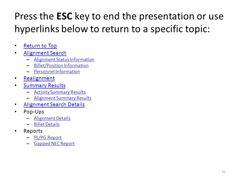 Press the ESC key to end the presentation or use hyperlinks below to return to a specific topic: