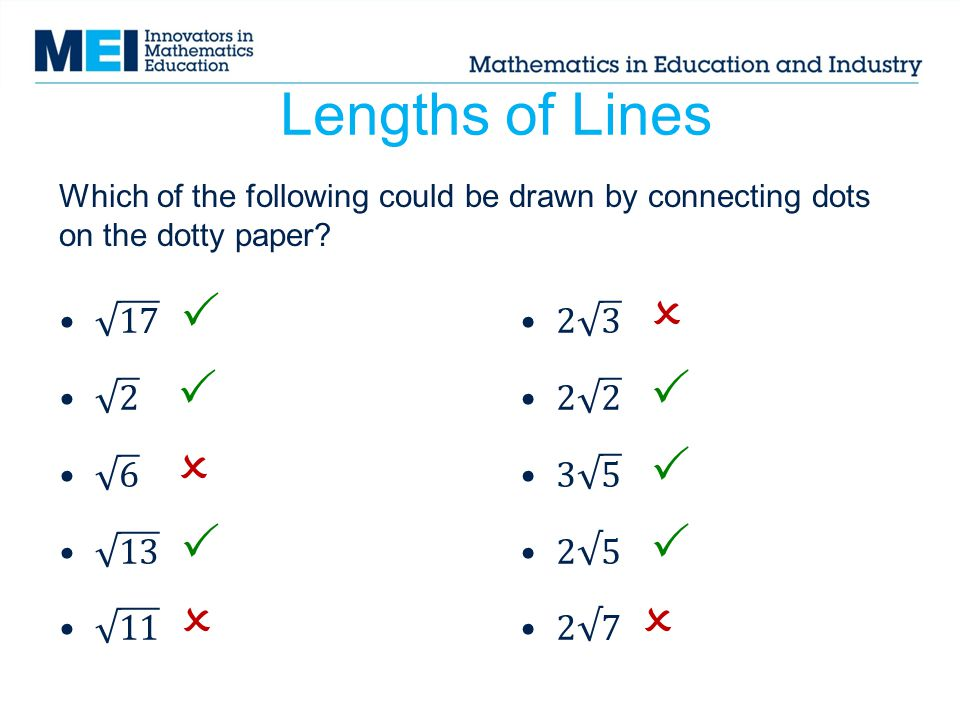 Lengths of Lines 17  2  6  13  11  2 3  2 2  3 5  2√5  2√7 