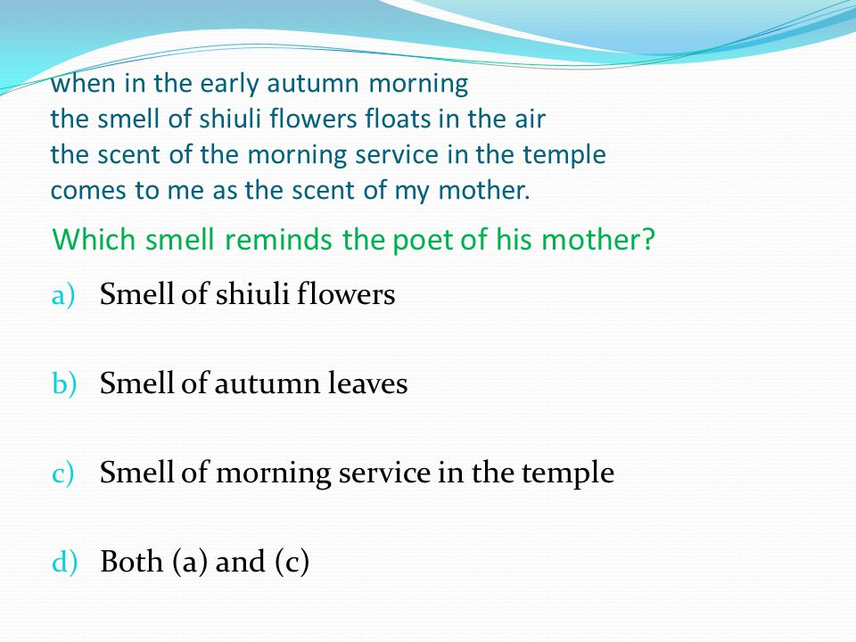 Which smell reminds the poet of his mother