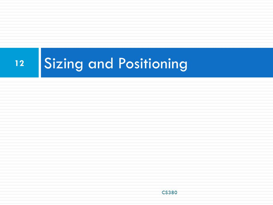 Sizing and Positioning