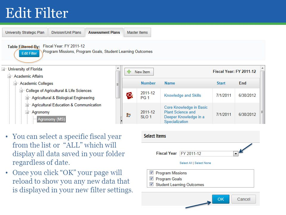 Edit Filter You can select a specific fiscal year from the list or ALL which will display all data saved in your folder regardless of date.