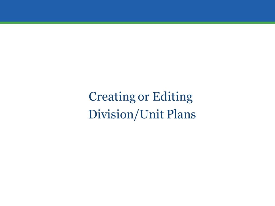 Creating or Editing Division/Unit Plans