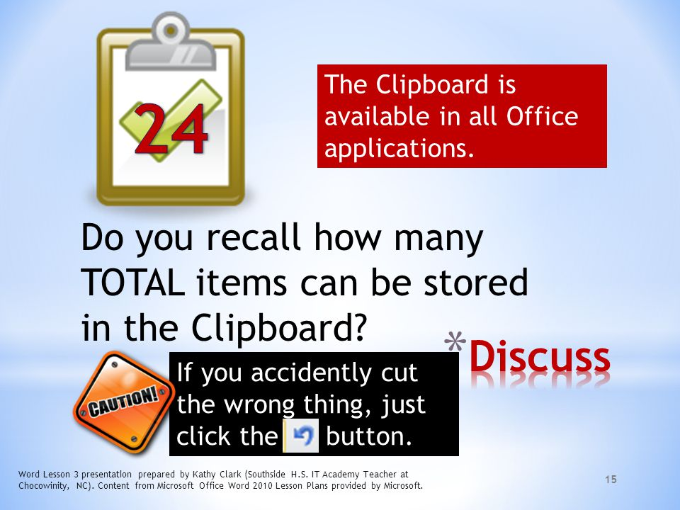 The Clipboard is available in all Office applications.