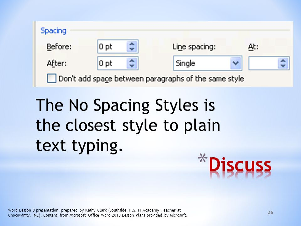 The No Spacing Styles is the closest style to plain text typing.