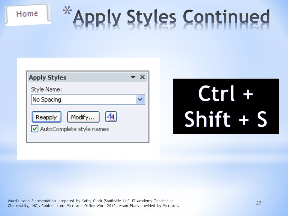 Ctrl + Shift + S Apply Styles Continued