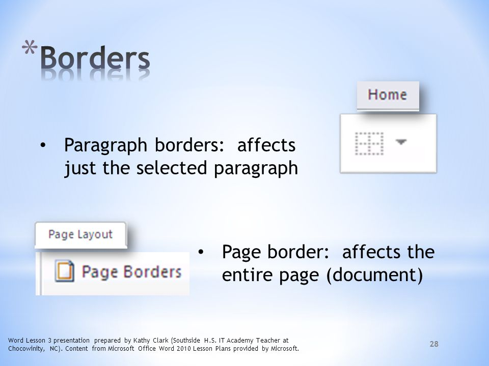 Borders Paragraph borders: affects just the selected paragraph