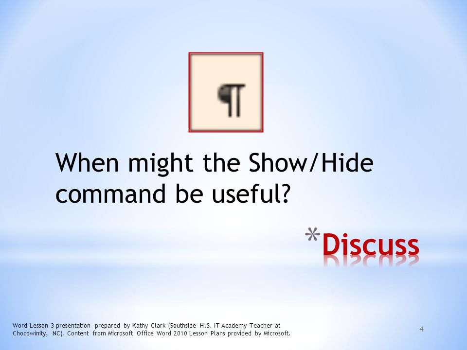 Discuss When might the Show/Hide command be useful