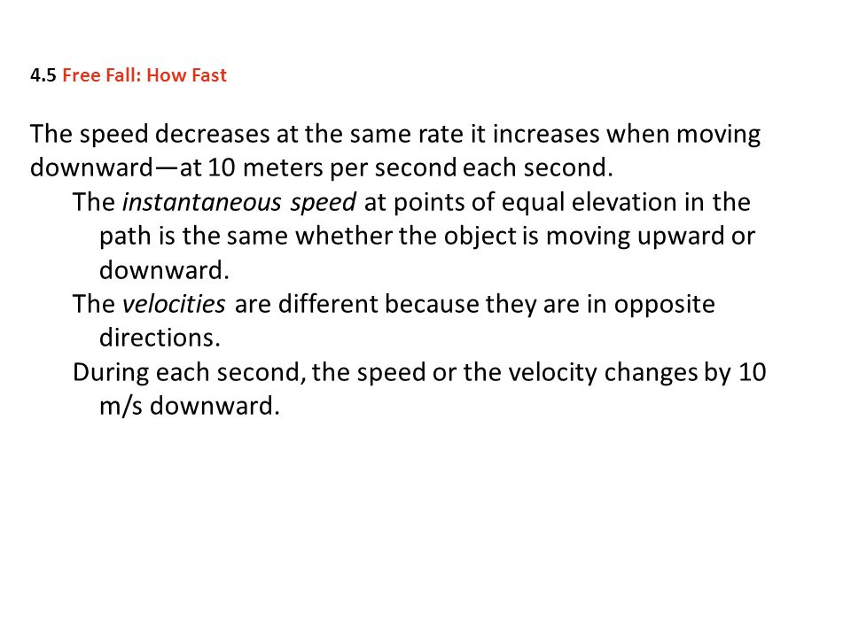 The velocities are different because they are in opposite directions.