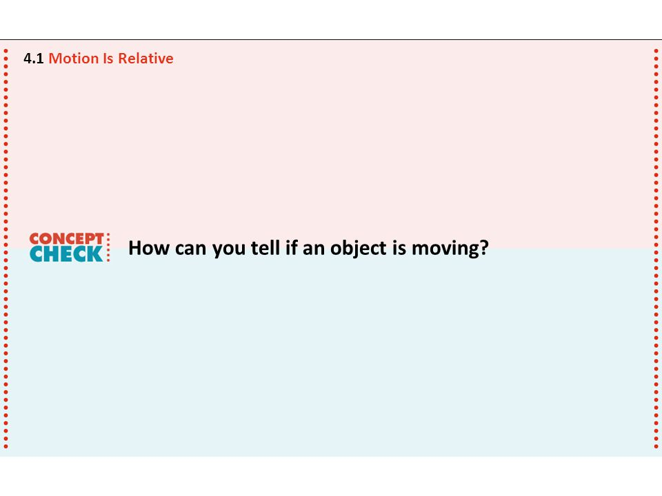 How can you tell if an object is moving