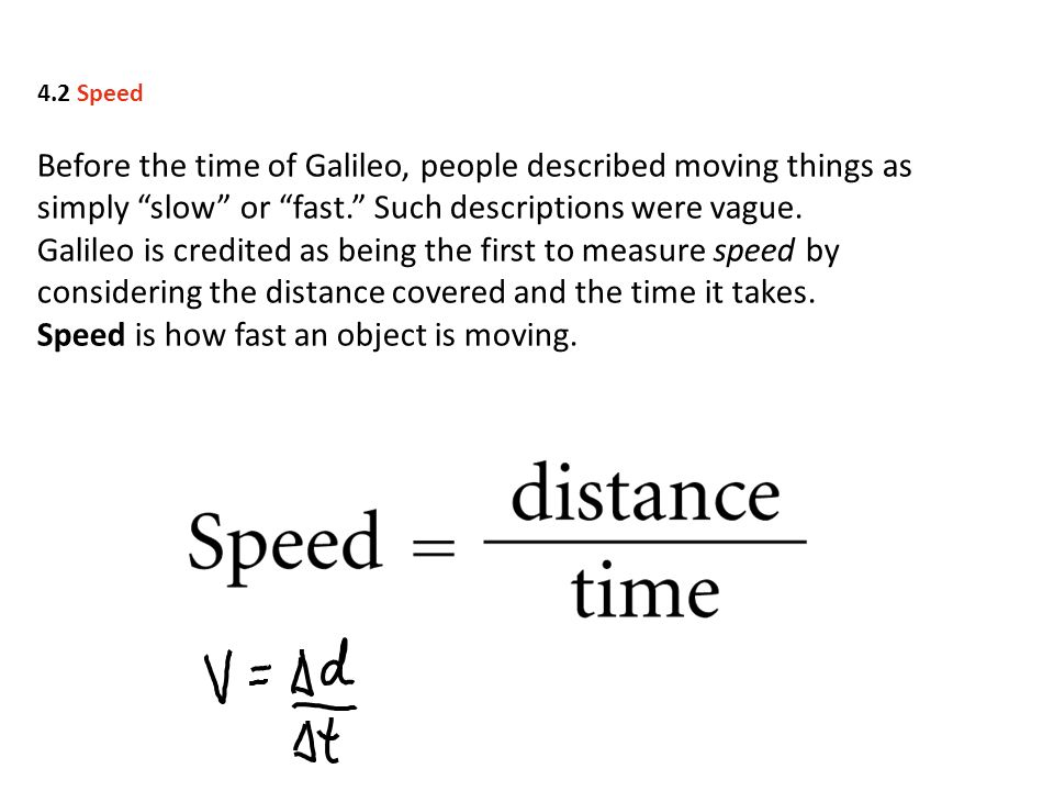 Speed is how fast an object is moving.