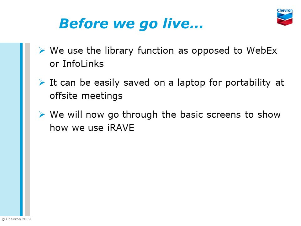 Before we go live… We use the library function as opposed to WebEx or InfoLinks.