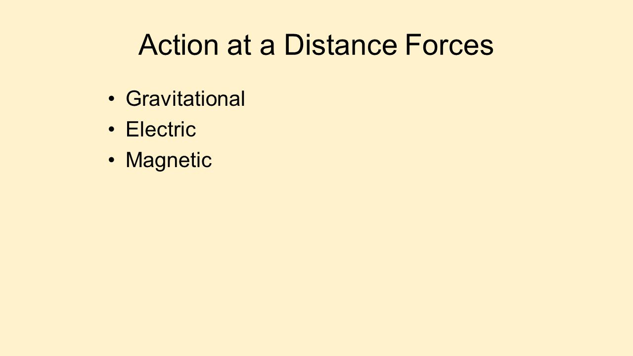Action at a Distance Forces