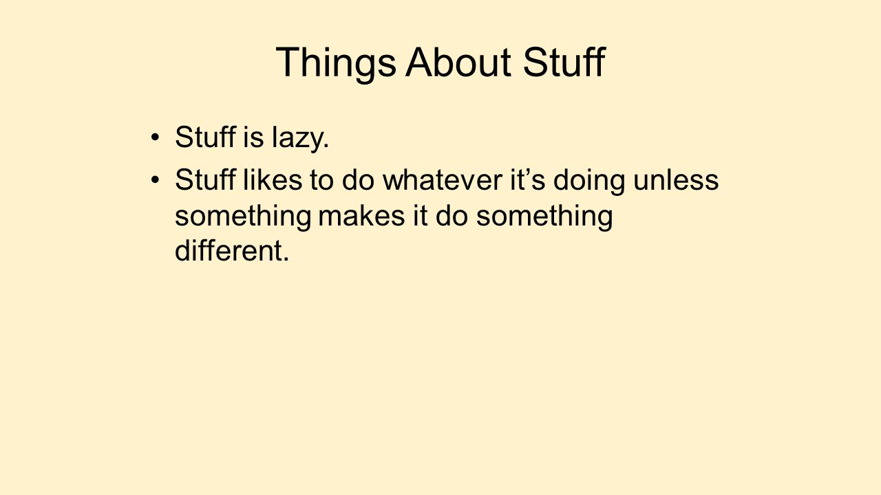 Things About Stuff Stuff is lazy.