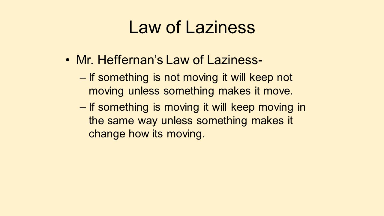 Law of Laziness Mr. Heffernan's Law of Laziness-