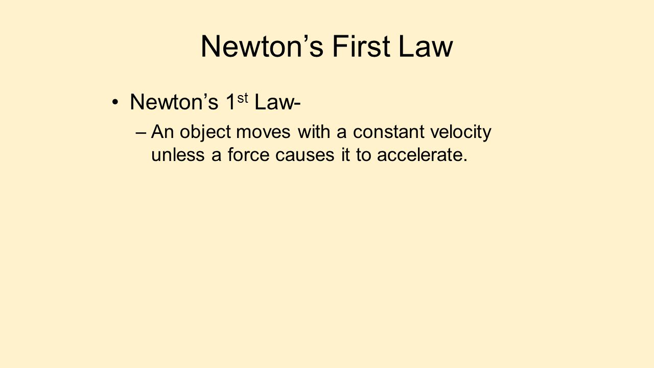 Newton's First Law Newton's 1st Law-