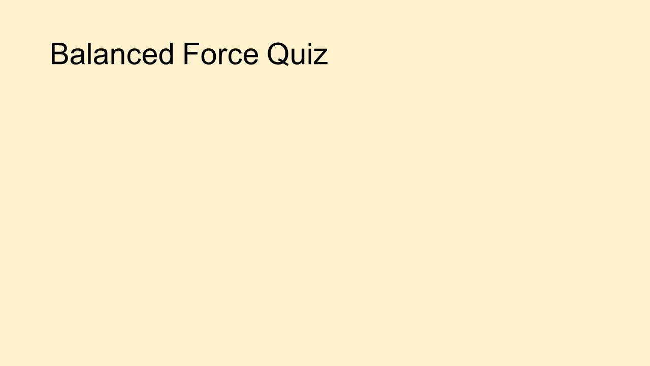 Balanced Force Quiz