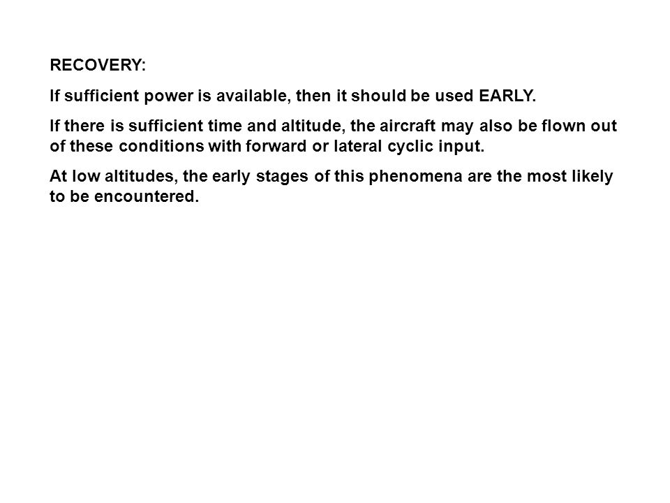 RECOVERY: If sufficient power is available, then it should be used EARLY.