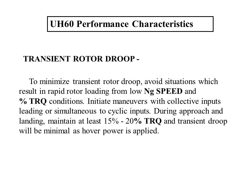 To minimize transient rotor droop, avoid situations which