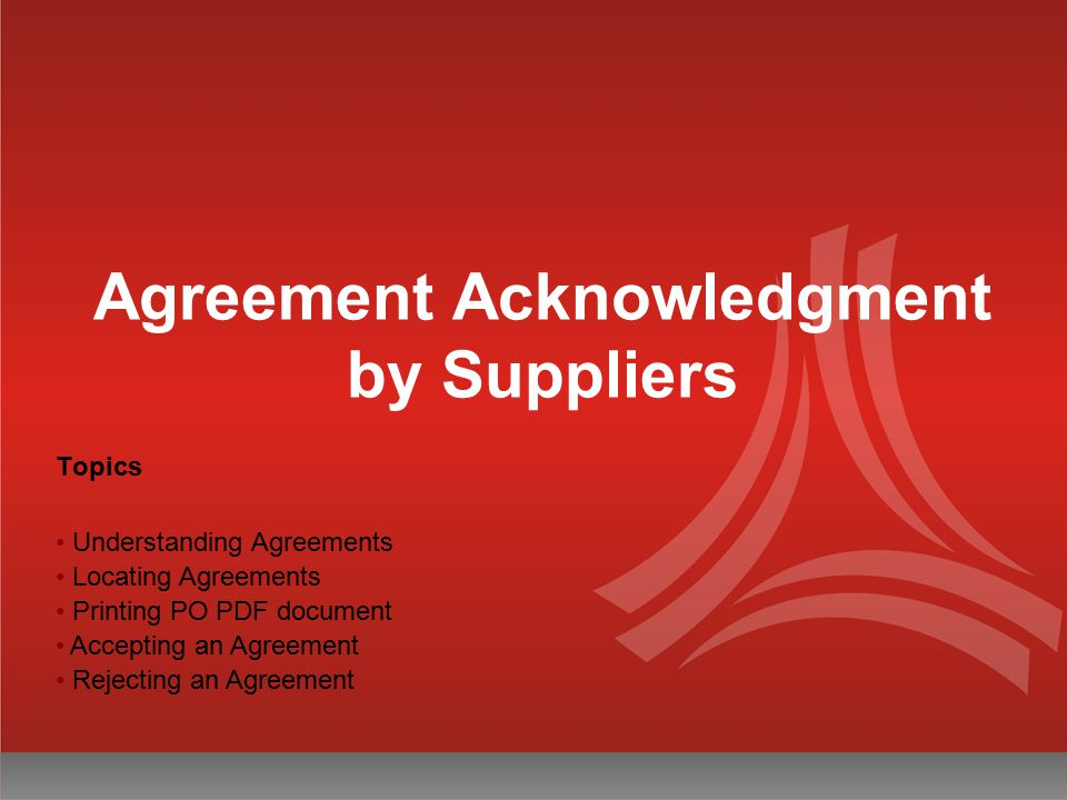 Agreement Acknowledgment by Suppliers