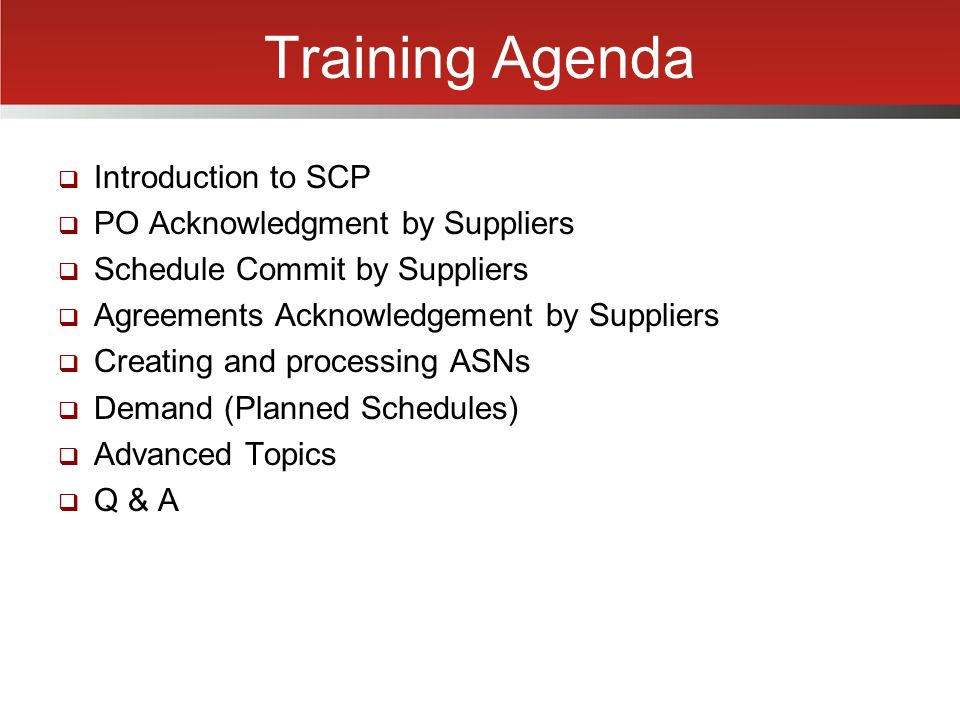 Training Agenda Introduction to SCP PO Acknowledgment by Suppliers