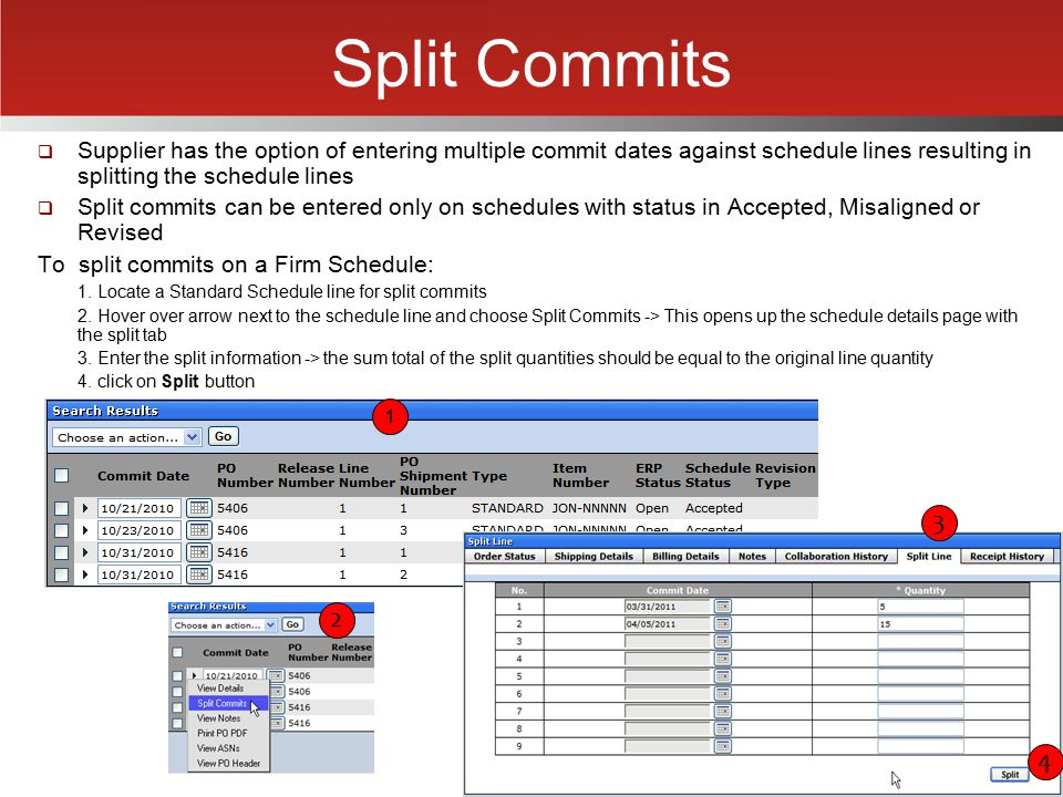 Split Commits Supplier has the option of entering multiple commit dates against schedule lines resulting in splitting the schedule lines.