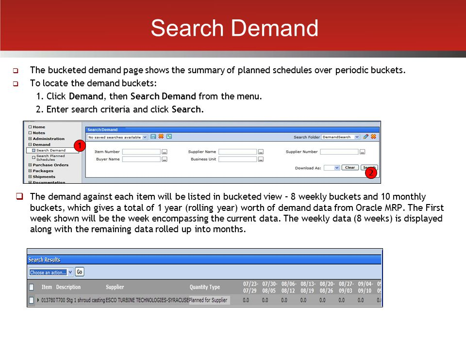 Search Demand The bucketed demand page shows the summary of planned schedules over periodic buckets.