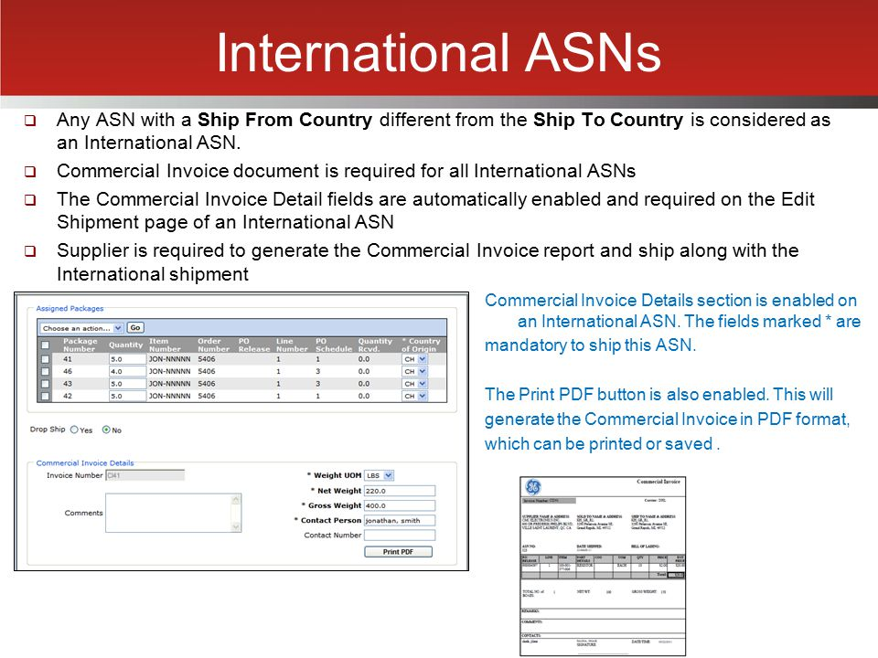 International ASNs Any ASN with a Ship From Country different from the Ship To Country is considered as an International ASN.