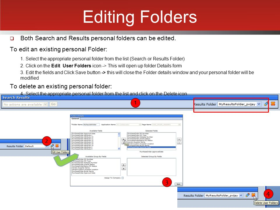 Editing Folders Both Search and Results personal folders can be edited. To edit an existing personal Folder:
