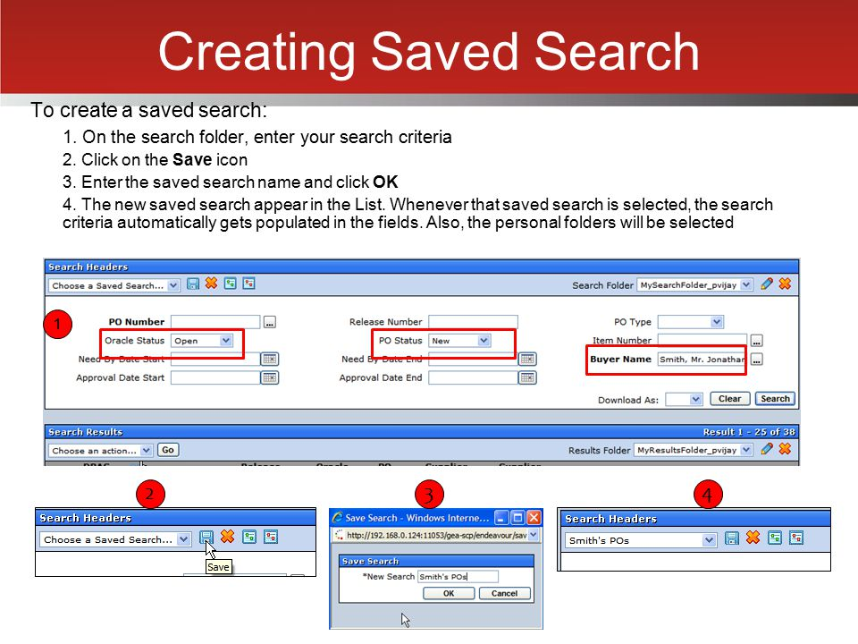 Creating Saved Search 1 2 3 4 To create a saved search: