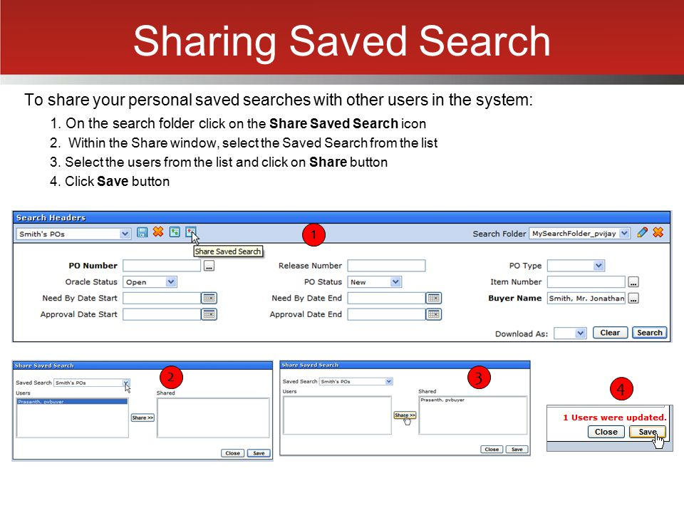 Sharing Saved Search To share your personal saved searches with other users in the system: