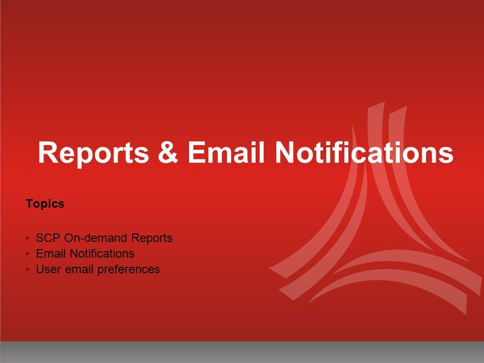 Reports & Email Notifications