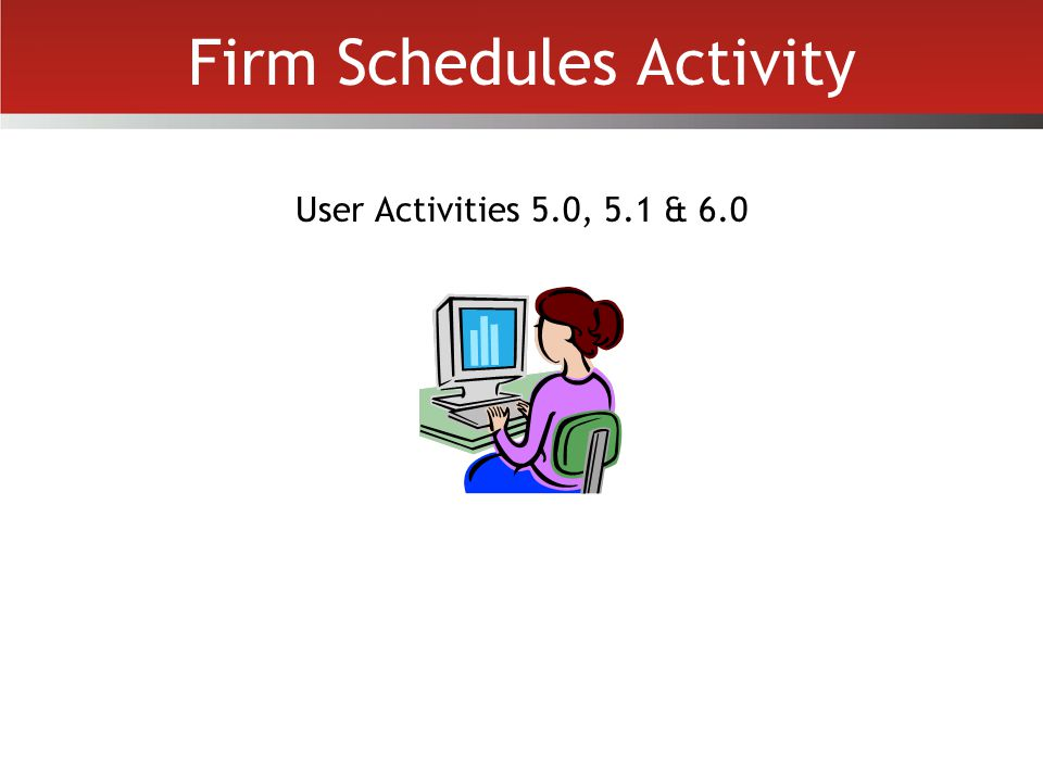 Firm Schedules Activity