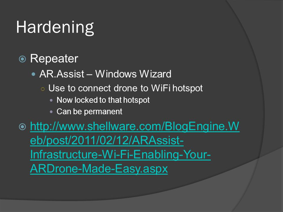 Hardening Repeater. AR.Assist – Windows Wizard. Use to connect drone to WiFi hotspot. Now locked to that hotspot.