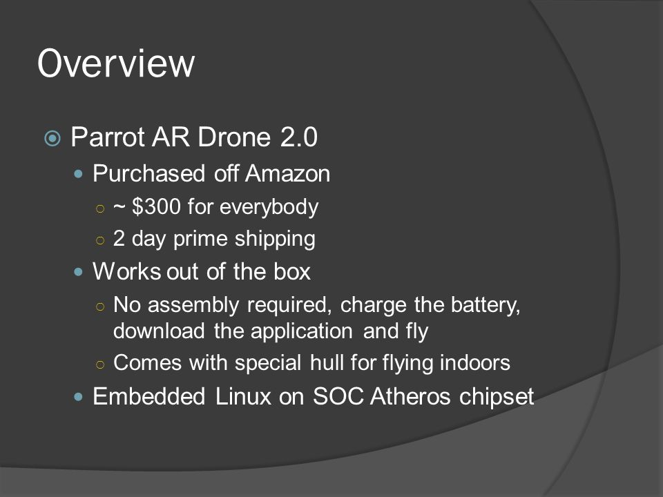 Overview Parrot AR Drone 2.0 Purchased off Amazon Works out of the box