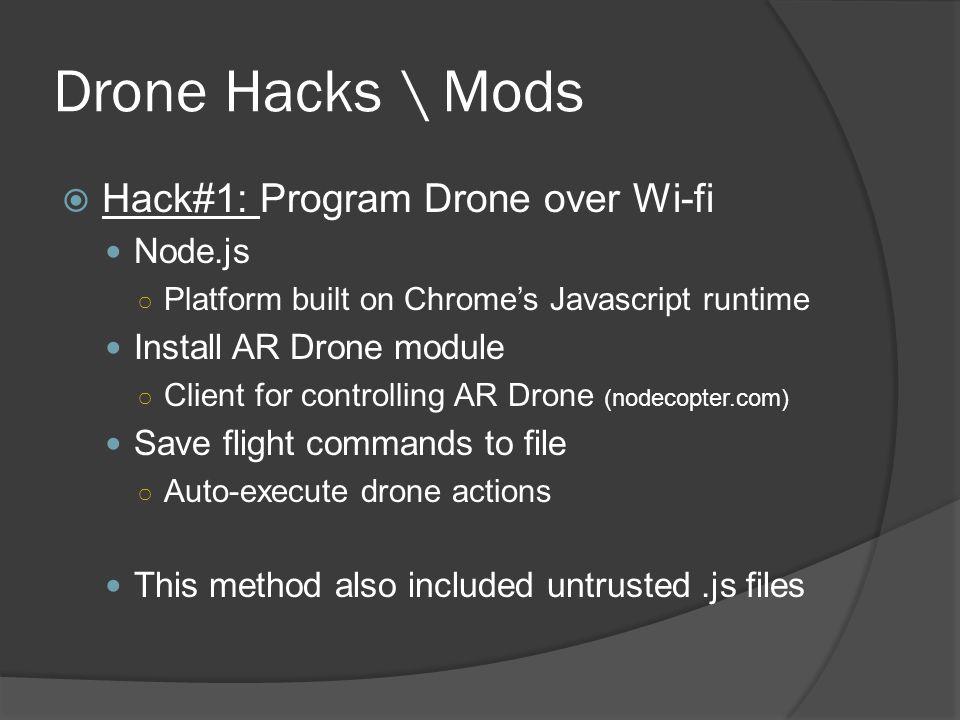 Drone Hacks \ Mods Hack#1: Program Drone over Wi-fi Node.js