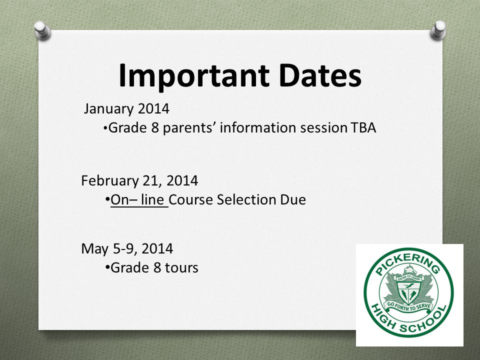 Important Dates January 2014 Grade 8 parents' information session TBA