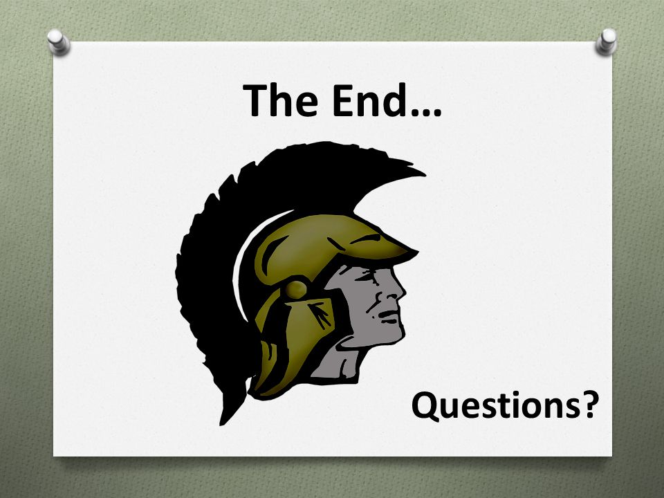 The End… Questions