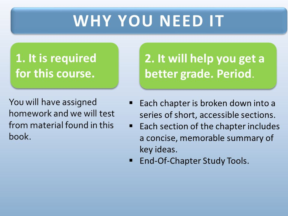 WHY YOU NEED IT 1. It is required for this course.