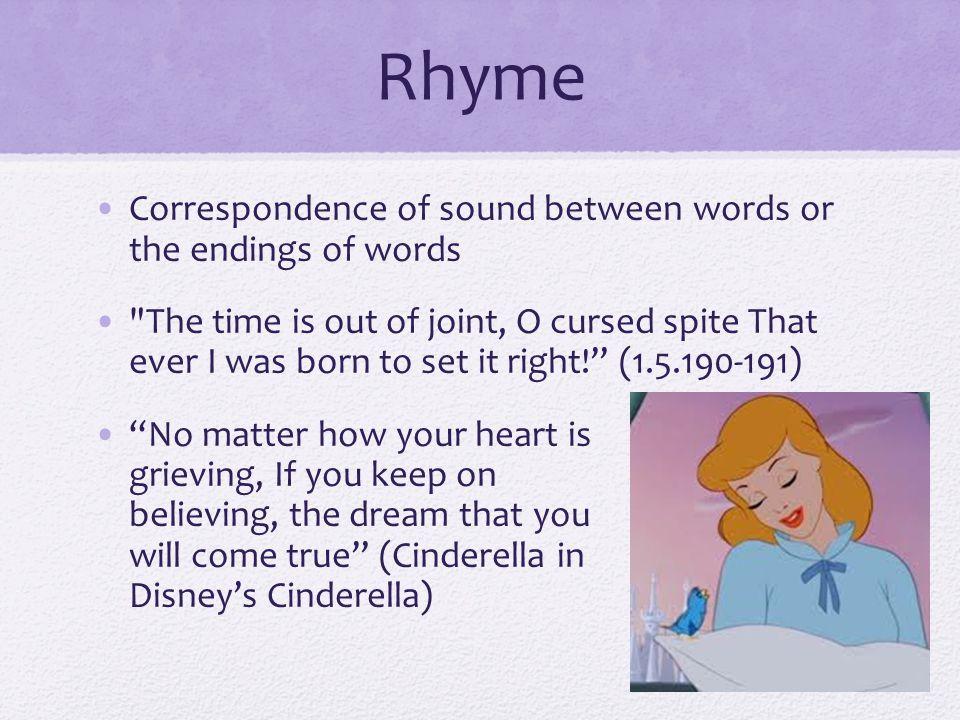 Rhyme Correspondence of sound between words or the endings of words