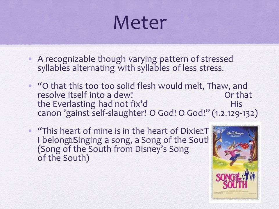 Meter A recognizable though varying pattern of stressed syllables alternating with syllables of less stress.