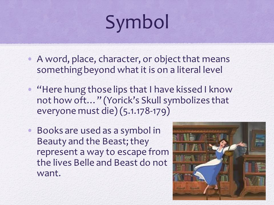 Symbol A word, place, character, or object that means something beyond what it is on a literal level.