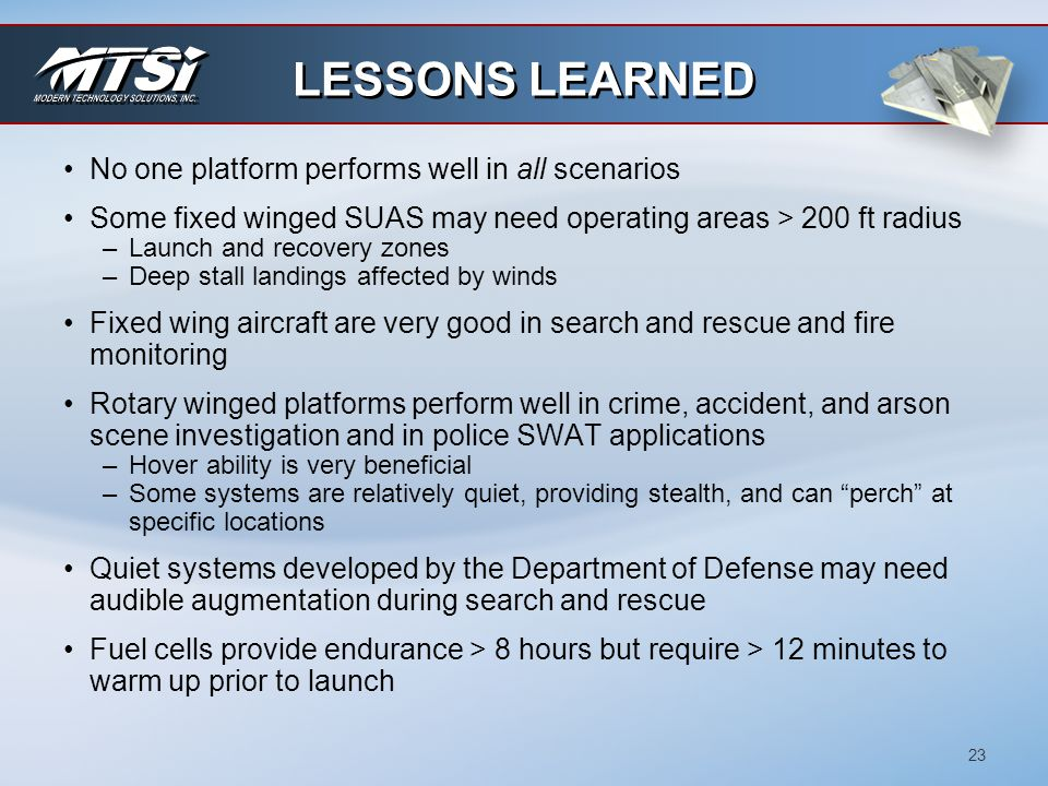 LESSONS LEARNED No one platform performs well in all scenarios
