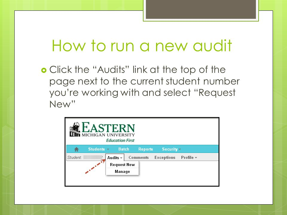 How to run a new audit Click the Audits link at the top of the page next to the current student number you're working with and select Request New